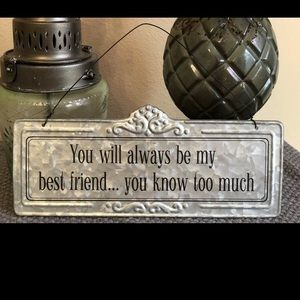 """Tin Sign """"You Will Always Be My Best Friend"""" new"""